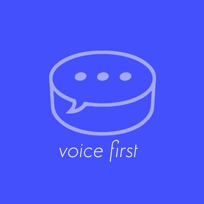 Voice First
