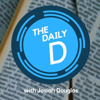 The Daily D with Josiah Douglas