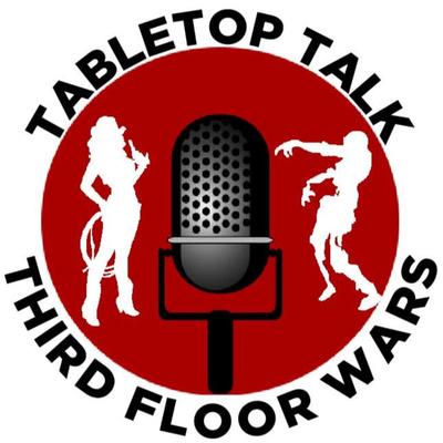 TABLETOP TALK - Third Floor Wars