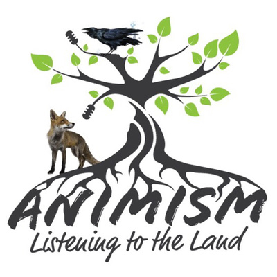 Animism: Listening to the Land Podcast