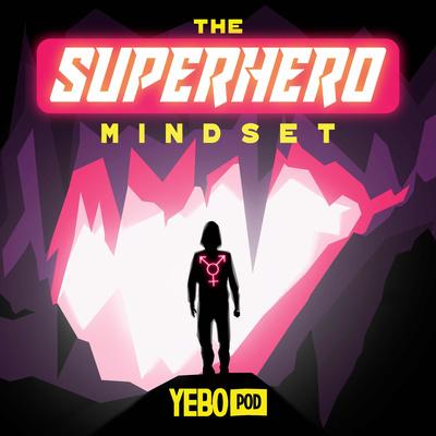 The Superhero Mindset
