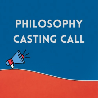 Philosophy Casting Call
