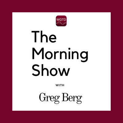 WGTD's The Morning Show with Greg Berg