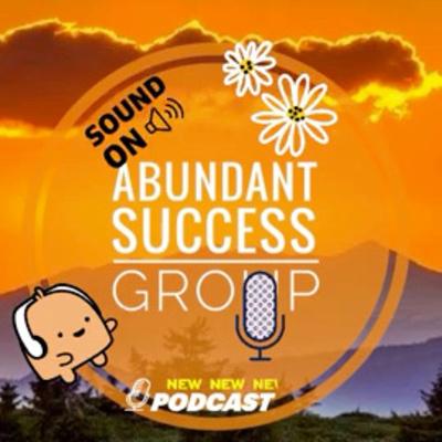 Abundant Success Group Podcast