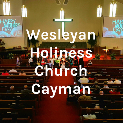 Wesleyan Holiness Church Cayman