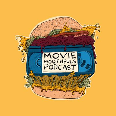 Movie Mouthfuls Podcast