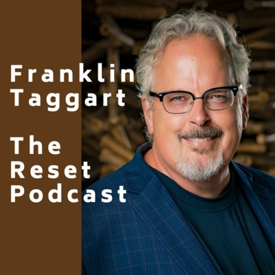 Franklin Taggart - The Reset Podcast