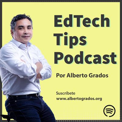 Alberto Grados - EdTech Tips