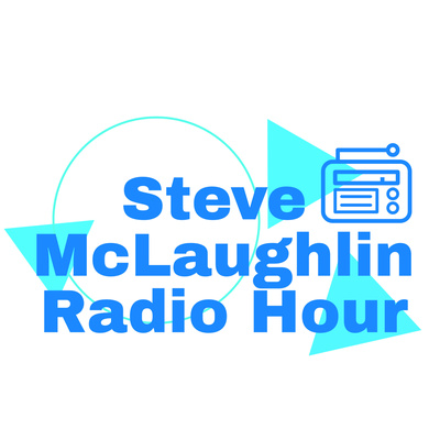 Steve McLaughlin Radio Hour