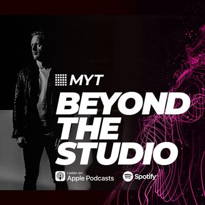 MYT: Beyond The Studio