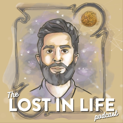 Lost in Life Podcast by Keshav Bhatt