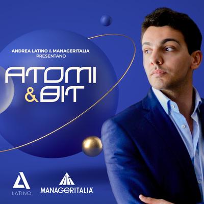 Atomi & Bit, di Andrea Latino e Manageritalia: la Trasformazione Digitale vista dai Manager