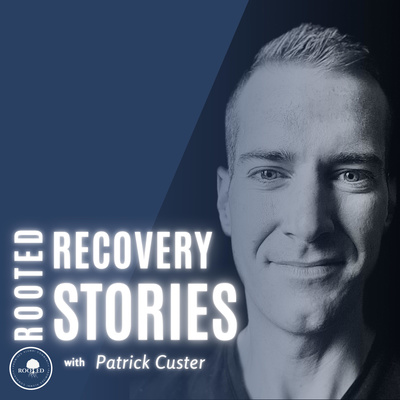 Rooted Recovery Stories