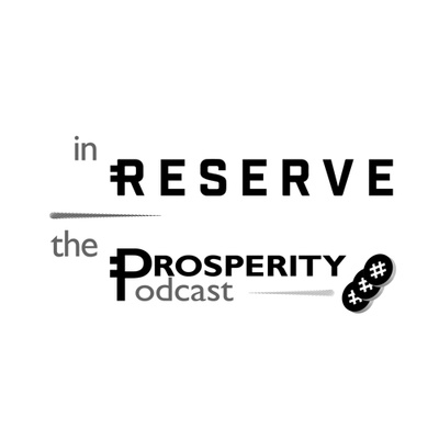 In Reserve: The Prosperity Podcast