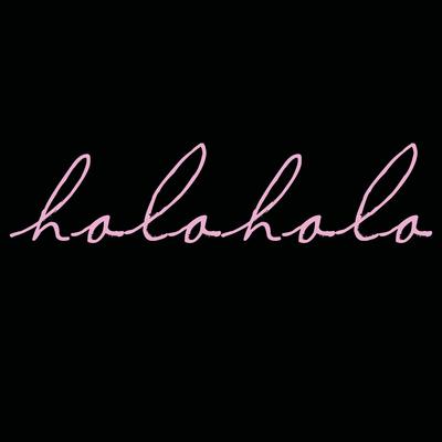 The Holoholo