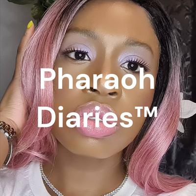 Pharaoh Diaries™ Blog