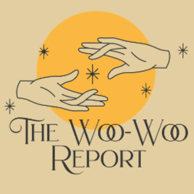 The Woo-Woo Report