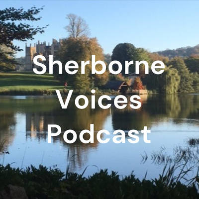 Sherborne Voices Podcast