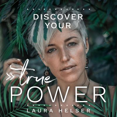 TRUE POWER | Lebe dein wahres Potential!