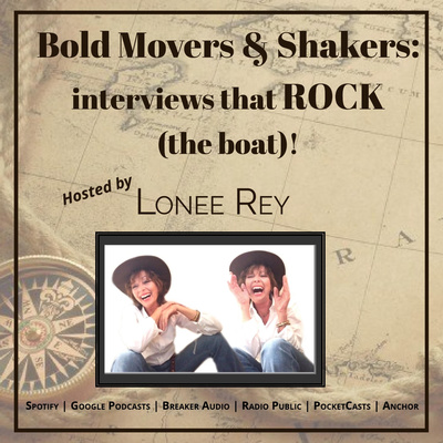 Bold Movers & Shakers: interviews that ROCK (the boat)!