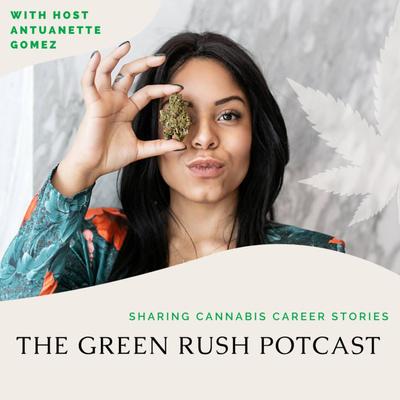 The Green Rush Potcast