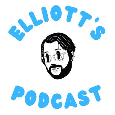 Elliott's Podcast