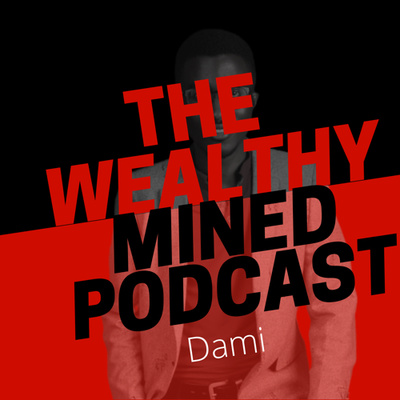 The Wealthy Mined