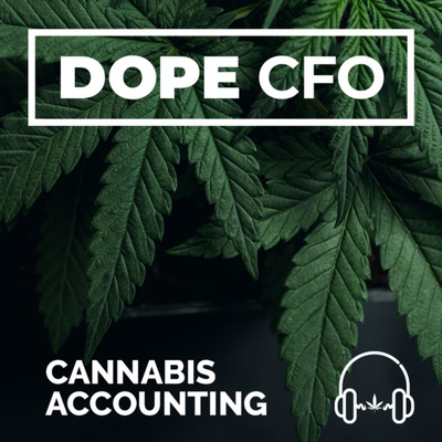 The Cannabis Accounting Podcast by DOPE CFO
