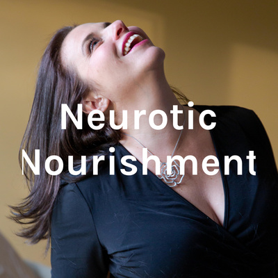 Neurotic Nourishment