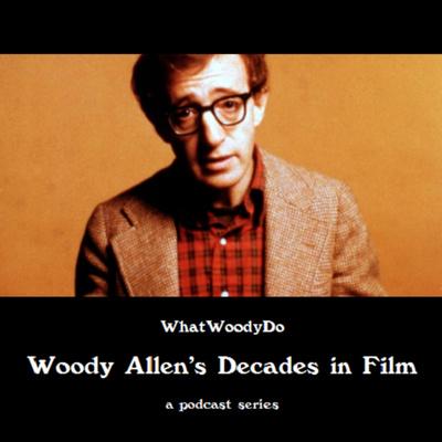 WhatWoodyDo: Woody Allen's Decades in Film