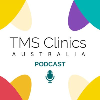 TMS Clinics Australia Podcast