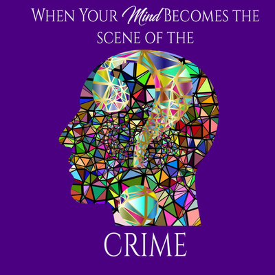 When Your Mind Becomes the Scene of the Crime