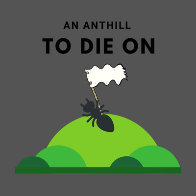 An Anthill to Die On