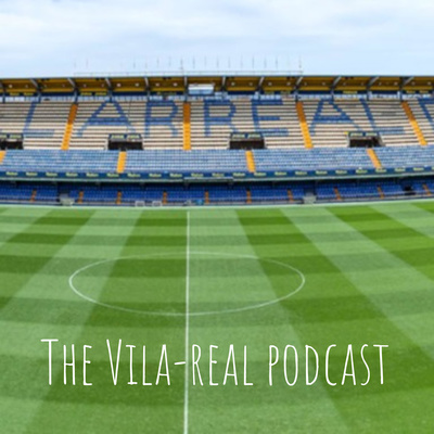 The Vila-real soccer podcast: Villarreal's day-to-day by a local!