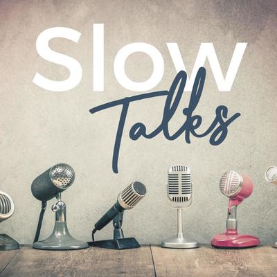 Slow Talks