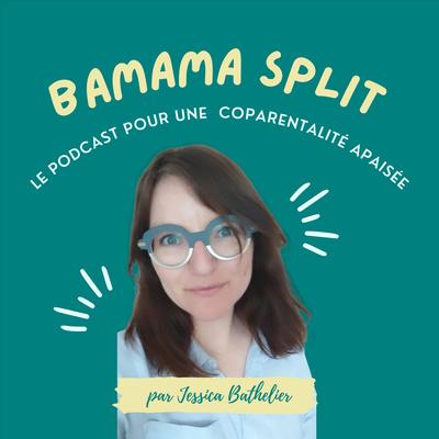 BaMama Split, le podcast pour une coparentalité apaisée