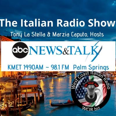 Italian Radio Show (KMET Palm Springs; ABC News & Talk Radio affiliate)...West Coast Italian Radio