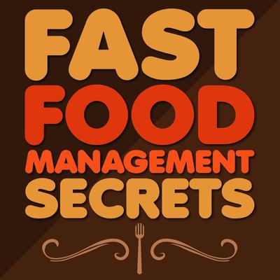 Fast Food Management Secrets
