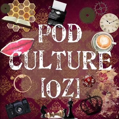 Pod Culture [Oz]