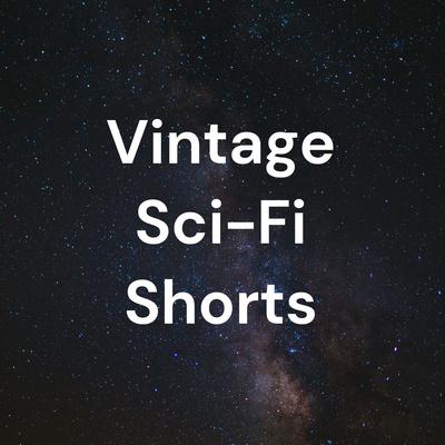 Vintage Sci-Fi Shorts