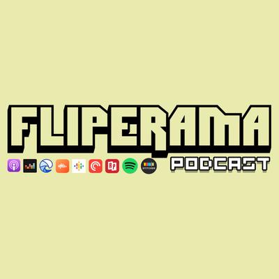 FLIPERAMA podcast