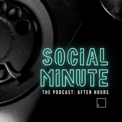 Social Minute: After Hours