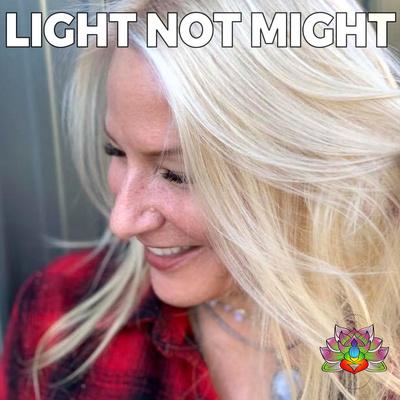 Light Not Might