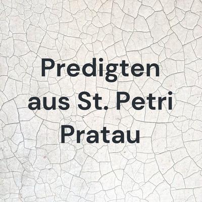 Predigten aus St. Petri Pratau