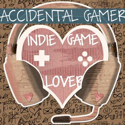 Indie Game Lover - Accidental Gamer