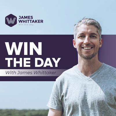 Win the Day with James Whittaker