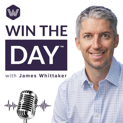 Win the Day™ with James Whittaker