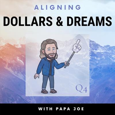 Aligning Dollars and Dreams