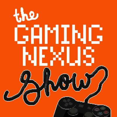 The Gaming Nexus Show