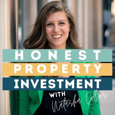 Honest Property Investment with Natasha Collins